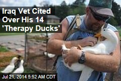 Iraq Vet Fears Losing His 14 'Therapy Ducks'