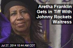 Aretha Franklin Gets in Tiff With Johnny Rockets Waitress