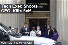 Tech Exec Shoots CEO, Kills Self
