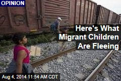 Here's What Migrant Children Are Fleeing