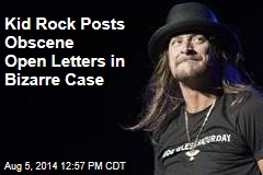 Kid Rock Posts Obscene Open Letters in Bizarre Case