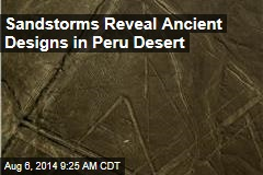 Sandstorms Reveal Ancient Designs in Peru Desert