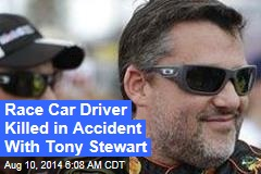 Race Car Driver Killed in Accident With Tony Stewart