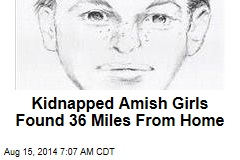 Kidnapped Amish Girls Found Safe