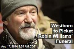 Westboro to Picket Robin Williams' Funeral