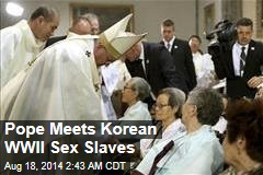 Pope Meets Korean WWII Sex Slaves