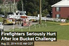 Firefighters Seriously Hurt After Ice Bucket Challenge