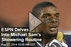 ESPN Delves Into Michael Sam's Showering Routine