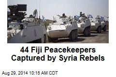 44 Fiji Peacekeepers Captured by Syria Rebels