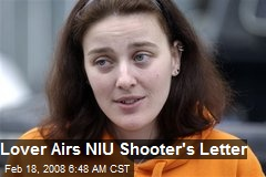 Lover Airs NIU Shooter's Letter