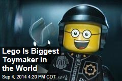 Lego Is Biggest Toymaker in the World