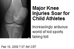 Major Knee Injuries Soar for Child Athletes