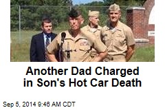 Another Dad Charged in Son's Hot Car Death