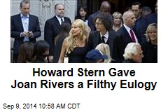 Howard Stern Gave Joan Rivers a Filthy Eulogy
