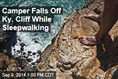 Camper Falls Off Ky. Cliff While Sleepwalking