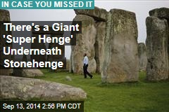 There's a Giant 'Super Henge' Underneath Stonehenge