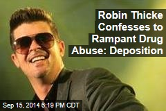 Robin Thicke Says He Was Drunk, High Most of Last Year: Deposition