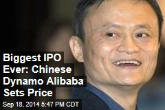 Biggest IPO Ever: Chinese Dynamo Alibaba Sets Price