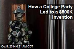 How a College Party Led to a $500K Invention