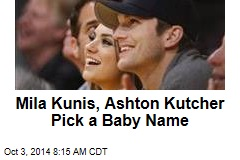 Mila Kunis, Ashton Kutcher Pick a Baby Name