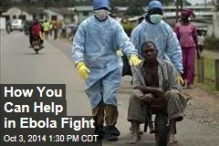 How You Can Help in Ebola Fight