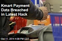 Kmart Payment Data Breached in Latest Hack
