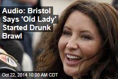 Audio: Bristol Says 'Old Lady' Started Drunk Brawl