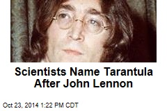 Scientists Name Tarantula After John Lennon