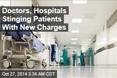 Doctors, Hospitals Stinging Patients With New Charges