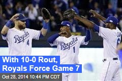 With 10-0 Rout, Royals Force Game 7