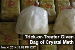 Trick-or-Treater Given Bag of Crystal Meth