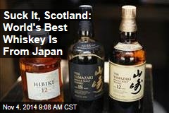 Suck It, Scotland: World's Best Whiskey Is From Japan
