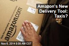Amazon's New Delivery Tool: Taxis?