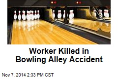 Worker Killed in Bowling Alley Accident