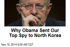Why Obama Sent Our Top Spy to North Korea