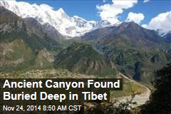 Ancient Canyon Found Buried Deep in Tibet
