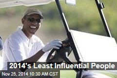 2014's Least Influential People