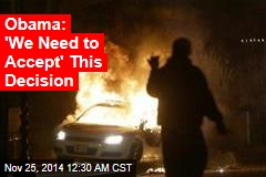 Obama Calls for Peace as Ferguson Erupts
