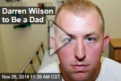 Darren Wilson to Be a Dad