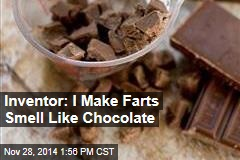 Inventor: I Make Farts Smell Like Chocolate