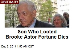 Son Who Looted Brooke Astor Fortune Dies