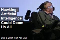 Hawking: Smart Machines Could Doom Us All