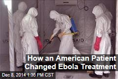 How an American Patient Changed Ebola Treatment