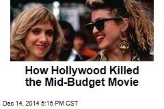 How Hollywood Killed the Mid-Budget Movie
