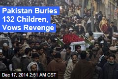 Pakistan Buries 132 Children, Vows Revenge