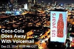 Coca-Cola Does Away With Voice Mail