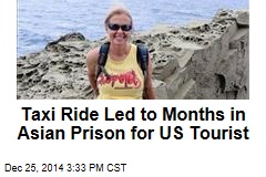 Taxi Ride Led to Months in Asian Prison for US Tourist