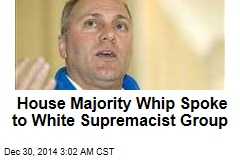 House Majority Whip Spoke to White Supremacist Group