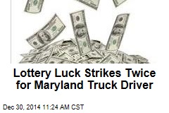 Lottery Luck Strikes Twice for Maryland Truck Driver