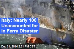 Italy: Nearly 100 Unaccounted for in Ferry Disaster